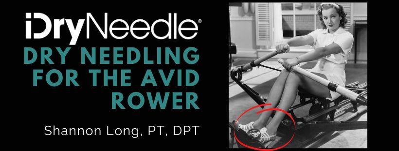 Dry Needling for the Avid Rower: Ankle Mobility